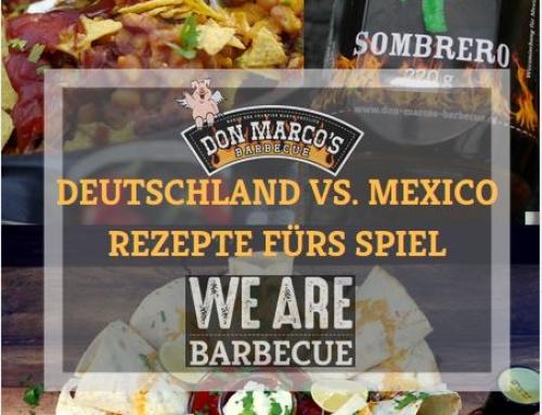 Deutschland Vs. Mexico – Grillideen für den WM Auftakt!